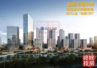 龙岗中心区行政核心区、地铁3号线沿线物业——金地龙城中央。